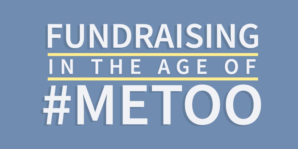 Fundraising in the Age of #MeToo - Ter Molen Watkins & Brandt